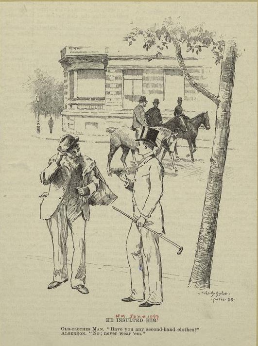 Have you any second-hand clothes? No, never wear 'em. Elderly Man Asking Young Man For Clothes, William Henry Hyde, 1888 https://digitalcollections.nypl.org/items/510d47e0-ea4a-a3d9-e040-e00a18064a99